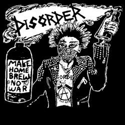 Disorder - Make home brew not war