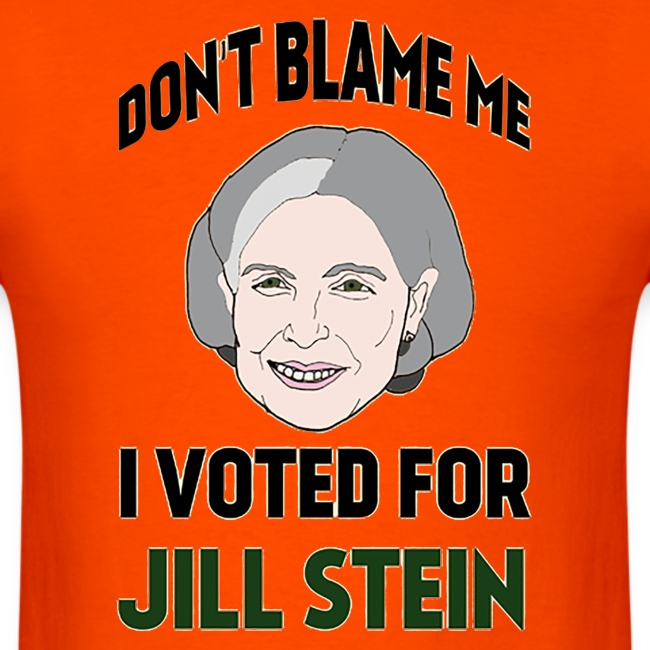 I Voted For Jill Stein