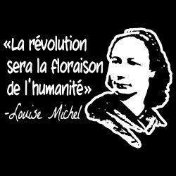 La révolution sera la floraison de l\'humanité (Louise Michel)