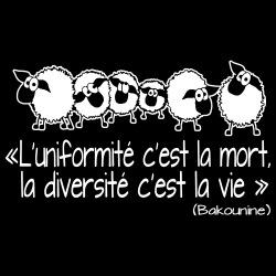 L\'uniformité c\'est la mort, la diversité c\'est la vie (Bakounine)