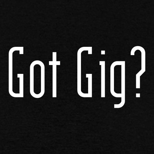 gotgig - Men's T-Shirt