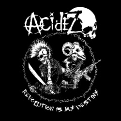 Acidez - Revolution is my destiny