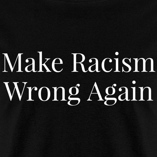 Make Racism Wrong Again
