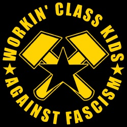 Workin\' class kids against fascism