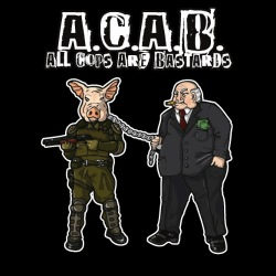 A.C.A.B All Cops Are Bastards