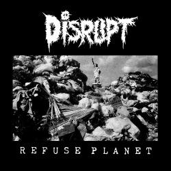 Disrupt - Refuse Planet