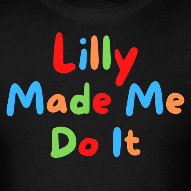 Lilly Made Me Do It (multicolor fun house letters)