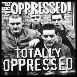The Oppressed - totally oppressed