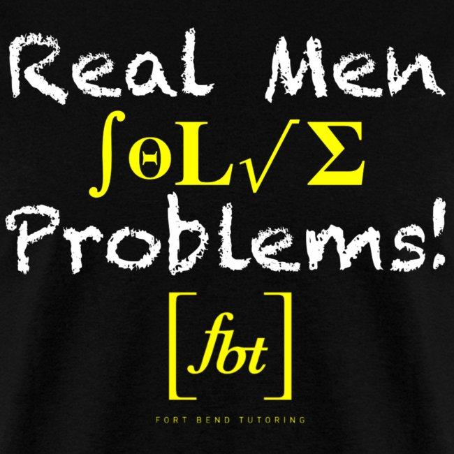 Real Men Solve Problems! [fbt]
