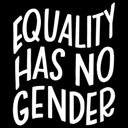 Equality has no gender