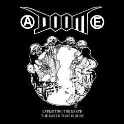 Doom - Exploiting the earth, the earth that is ours