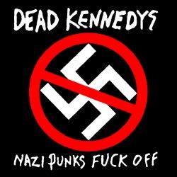 Dead Kennedys - Nazi Punks Fuck Off