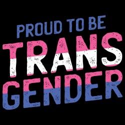 Proud to be Transgender