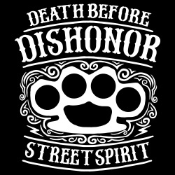 Death before dishonor street spirit