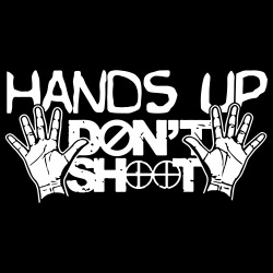 Hands up don\'t shoot