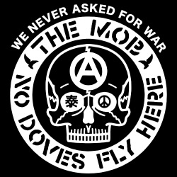 The Mob - No doves fly here / We never asked for war