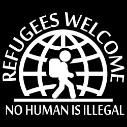 Refugees welcome / no human is illegal