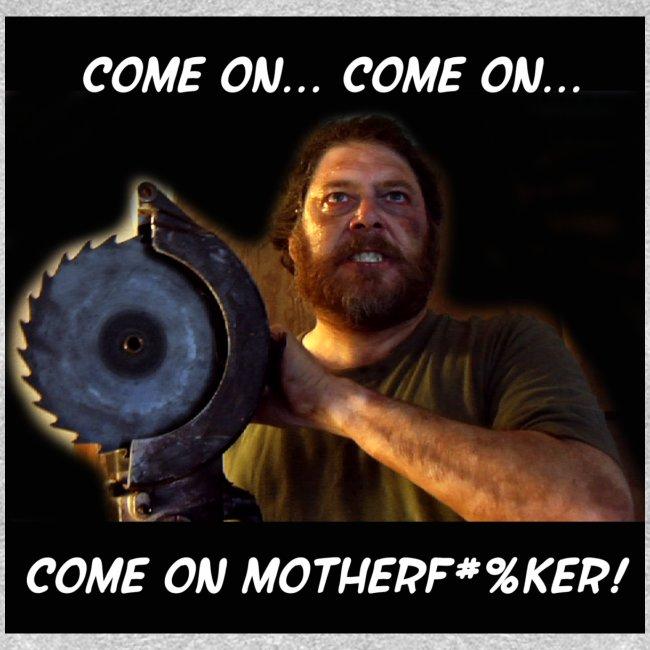 comeonmotherfuker