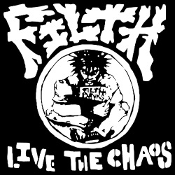 Filth - Live the chaos