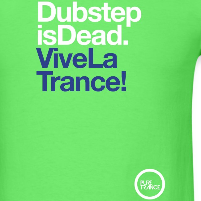 Dubstep Is Dead Vive La Trance