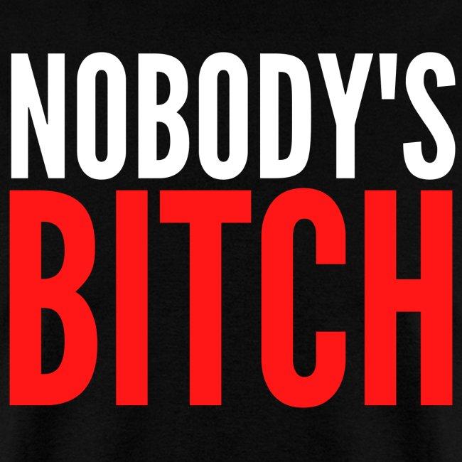 Nobody's Bitch (red & white version)