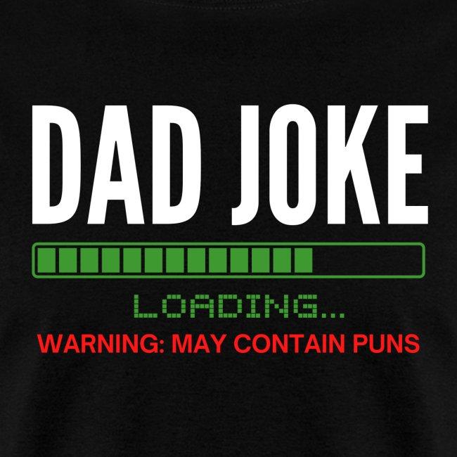 Dad Joke Loading, Warning: May Contain Puns