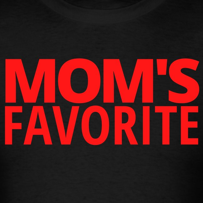MOM'S FAVORITE (in red letters)