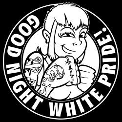 Good night white pride!