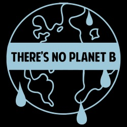 There\'s no planet B