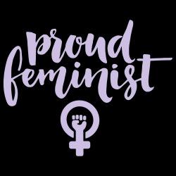 Proud feminist