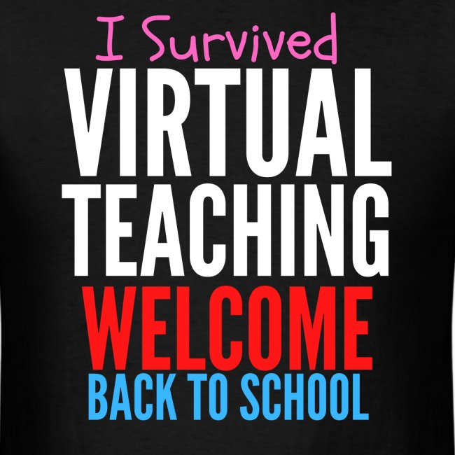 I Survived Virtual Teaching Welcome Back To School