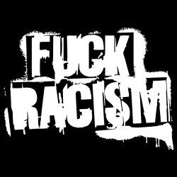 Fuck racism