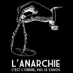 L\'anarchie c\'est l\'ordre, pas le chaos