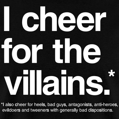 I Cheer for the Villains - Men's T-Shirt
