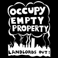 Occupy empty property - Landlords Out!