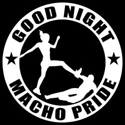 Good night macho pride