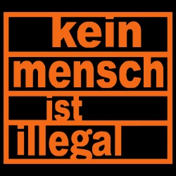 Kein mensch ist illegal (No one is illegal)