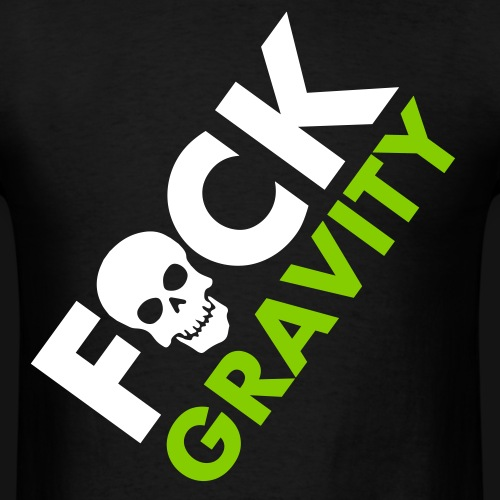 fucgravity2 - Men's T-Shirt
