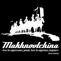 MAKHNOVTCHINA - Avec les oppresseurs, jamais. Avec les opprimés, toujours! (Nestor Makhno)