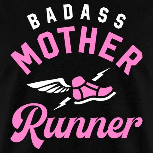 Badass Mother Runner - Men's T-Shirt