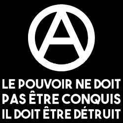 Le pouvoir ne doit pas être conquis il doit être détruit (Michel Bakounine)