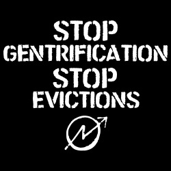 Stop gentrification, stop evictions