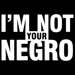 I\'m not your negro
