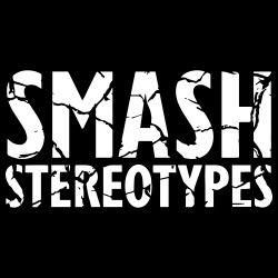 Smash stereotypes