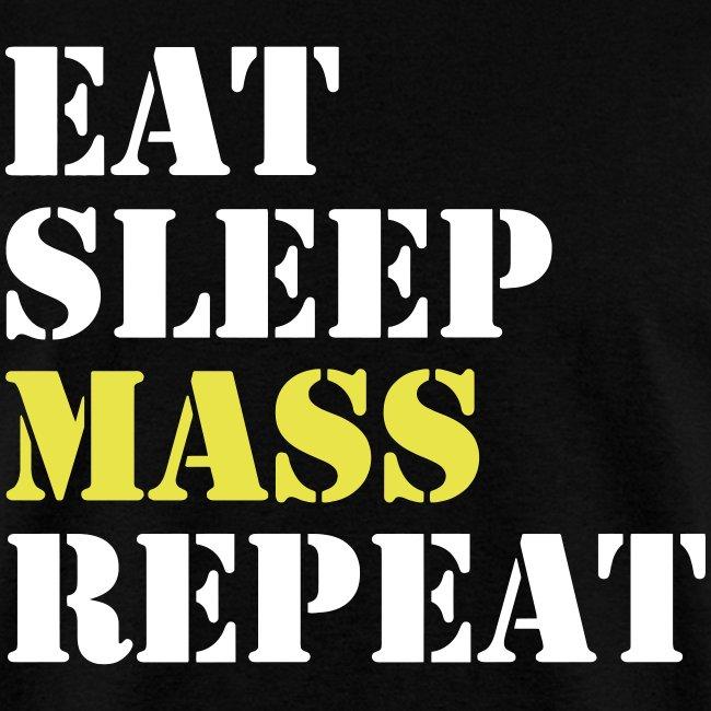 EAT SLEEP MASS REPEAt