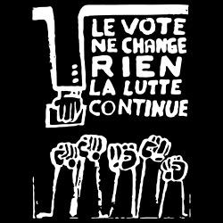 Le vote ne change rien, la lutte continue