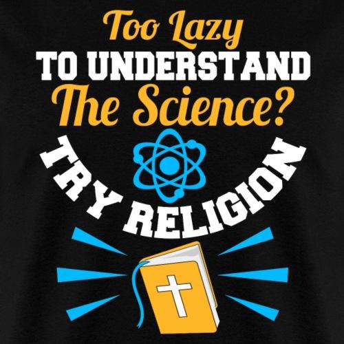 Try Religion - Men's T-Shirt