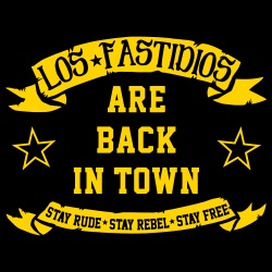 Los Fastidios are back in town - stay rude, stay rebel, stay free
