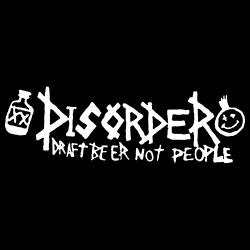 Disorder - Draft beer not people