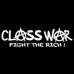 Class war - fight the rich!